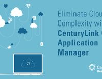 CenturyLink advances multi-cloud management strategy with launch of Cloud Application Manager