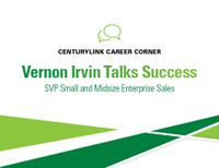 CenturyLink Career Corner: Vernon Irvin Talks Success