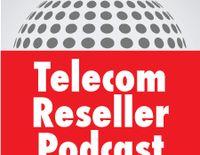 Telecom Reseller Podcast