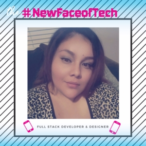 #NewFaceofTech 2018: Q&A with 2017 Winner Brenda Estrada