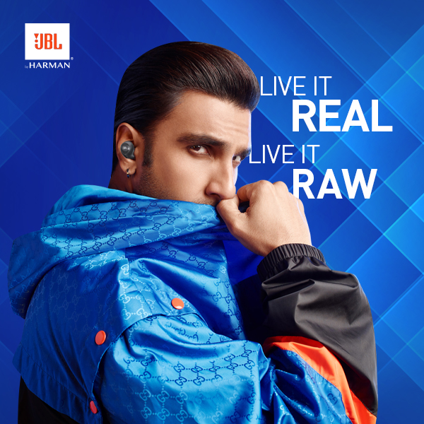 Live it Real Live it Raw - JBLxRanveer Singh