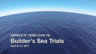 Gerald R. Ford (CVN 78) Builder's Sea Trials Highlights, April 2017