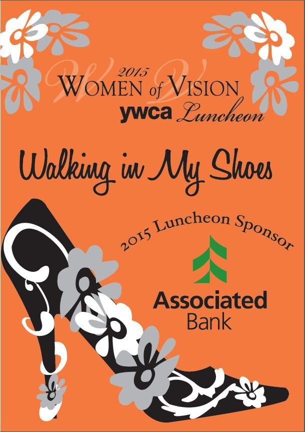 Walking in My Shoes, 2015 Women of Vision YWCA Luncheon, scheduled for May 12