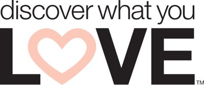 DISCOVER WHAT YOU LOVE™