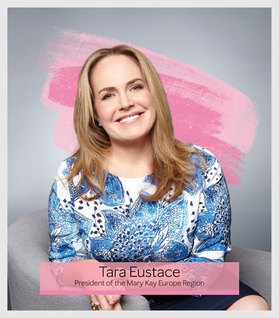 Tara Eustace, President of the Mary Kay Europe Region
