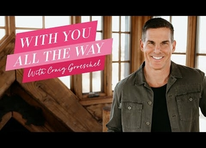 With You All The Way | Craig Groeschel | Mary Kay