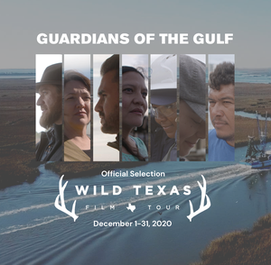 """GUARDIANS OF THE GULF"" TO SCREEN ONLINE FOR FREE ALL DECEMBER THROUGH THE WILD TEXAS FILM TOUR"
