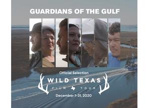 """""""GUARDIANS OF THE GULF"""" SE PROYECTARÁ EN LÍNEA GRATUITAMENTE TODO EL MES DE DICIEMBRE DURANTE EL WILD TEXAS FILM TOUR"""