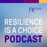 FM Global premieres 'Resilience Is a Choice'  podcast series