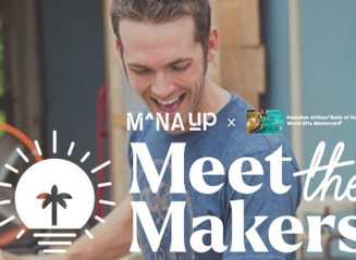Hawaiian Airlines and Mana Up Elevate Hawaiʻi Entrepreneurs with New Meet the Makers Virtual Series