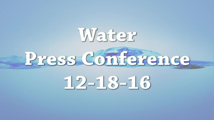 Water Press Conference  12-18-16