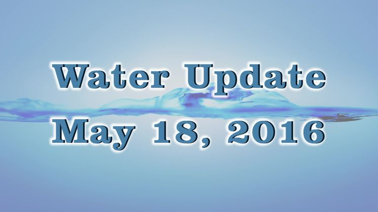 Water Update 5-21-16