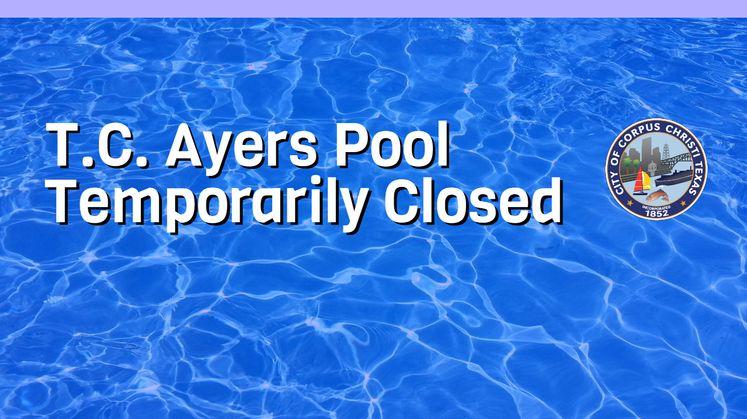 TC Ayers  Pool Closed