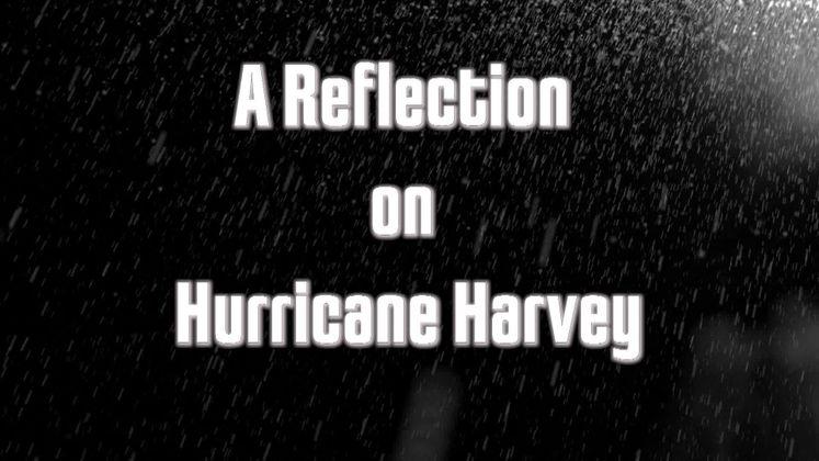 A Reflection on Hurricane Harvey