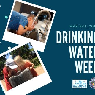 Water Community Invites Consumers to 'Protect the Source' During Drinking Water Week
