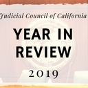 2019 Year in Review: Judicial Council of California