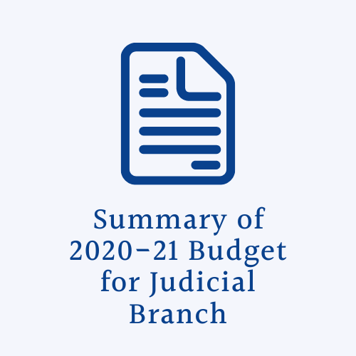 Judicial Branch Budget Summary FY 2020_21