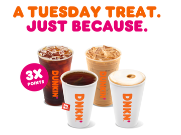 Earn 3X Bonus Points on Hot and Iced Drinks All Tuesday Long at Dunkin'
