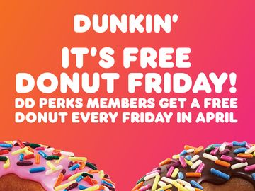 A Little Sweetness Every Week: Dunkin' Extends Free Donut Fridays Through April