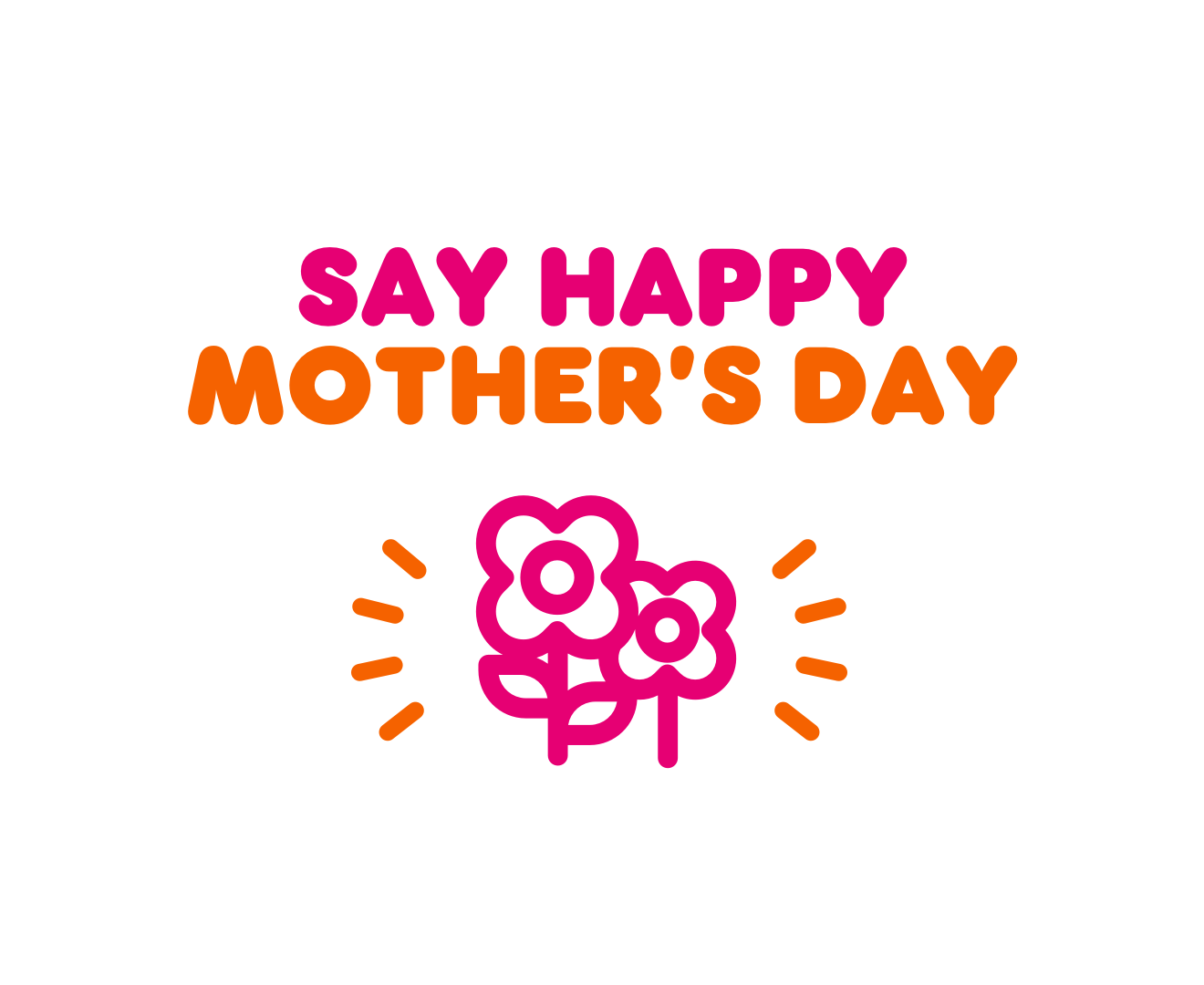 Celebrate Mother's Day Virtually with Dunkin'