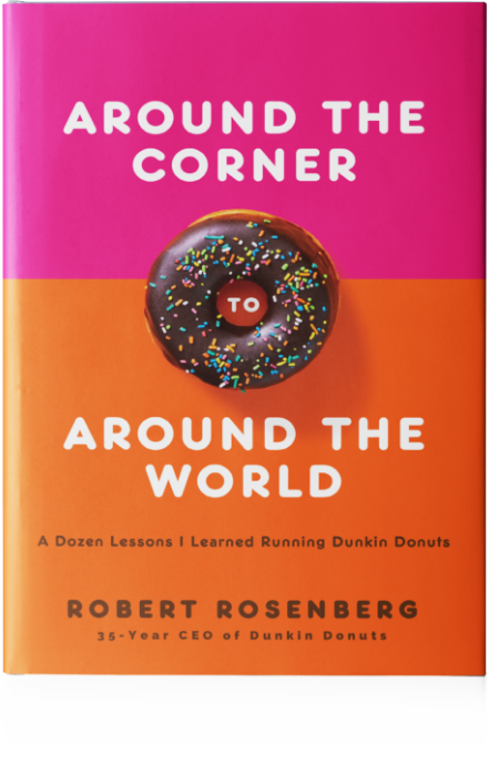 Around the Corner to Around the World: Former Dunkin' CEO Bob Rosenberg Publishes New Book