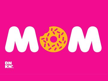 Mother's Day with Dunkin'