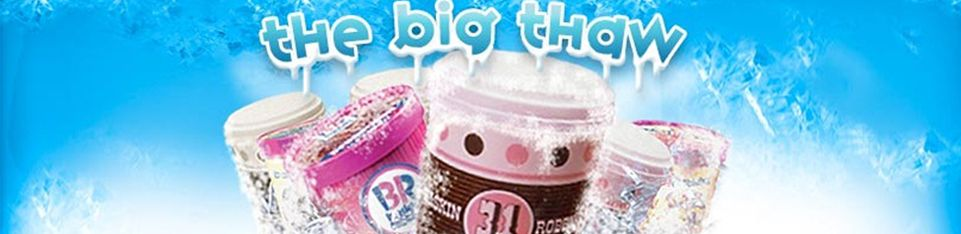 "BASKIN-ROBBINS LAUNCHES ""THE BIG THAW"" CONTEST,  INVITING FANS TO VOTE TO BRING BACK THEIR FAVORITE ICE CREAM FLAVOR FROM THE ""DEEP FREEZE"""