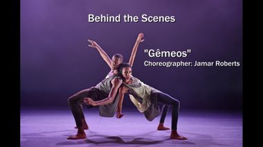 The Making of Jamar Roberts' Gêmeos