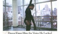 The New York Times - Dance Gave Him The Voice He Lacked