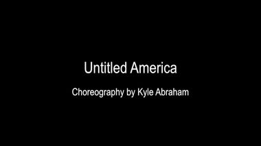 Kyle Abraham's Untitled America