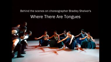 The Making of Bradley Shelver's Where There Are Tongues