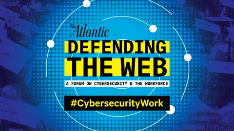 Watch Live: Defending the Web:  A Forum on Cybersecurity and the Workforce