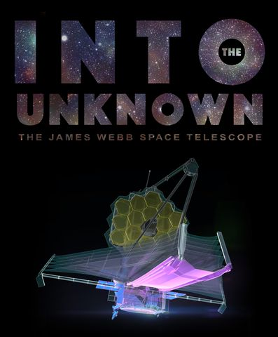 Northrop Grumman Screens Into the Unknown Documentary Film on NASA's James Webb Space Telescope to Inspire Next Generation of Engineers and Scientists______________1