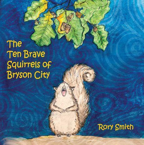 "Smith's children's book ""The Ten Brave Squirrels of Bryson City"""