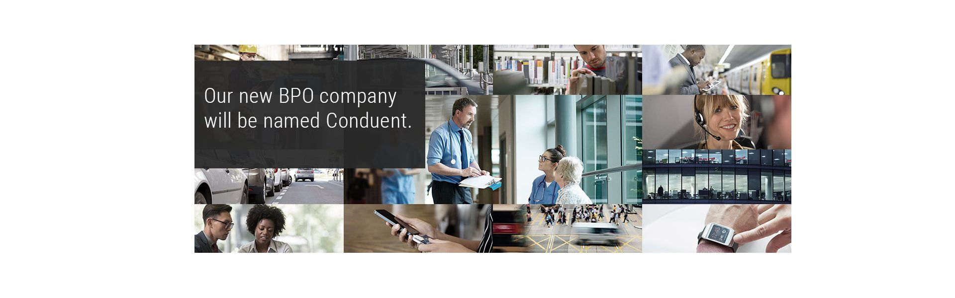 """Xerox Announces New Business Process Outsourcing Company Will Be Named """"Conduent""""; Document Technology Company Will Retain the Xerox Brand"""