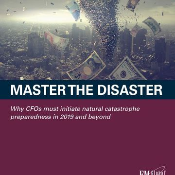 Master the disaster - CFO natural disaster preparedness in 2019 and beyond