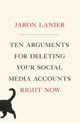 ten-arguments-for-deleting-your-social-media-accounts-right-now