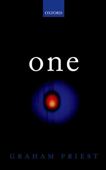 one-being-an-investigation-into-the-unity-of-reality-and-of-its-parts-including-the-singular-object-which-is-nothingness