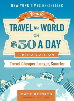 how-to-travel-the-world-on-50-a-day-revised