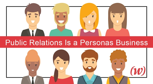 """Public Relations Is a """"Personas"""" Business"""