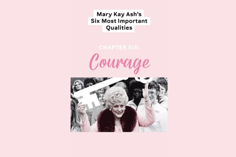Mary Kay Ash Six Most Important Qualities – Chapter Six: Courage