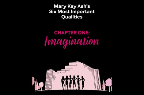 Mary Kay Ash Six Most Important Qualities – Chapter One: Imagination