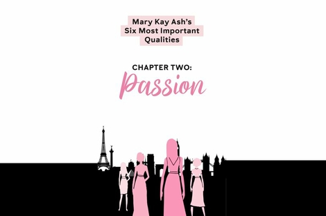Mary Kay Ash Six Most Important Qualities - Chapter Two: Passion