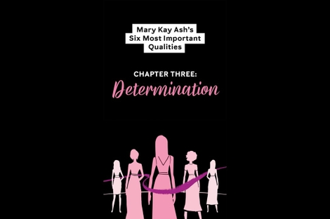 Mary Kay Ash Six Most Important Qualities – Chapter Three: Determination