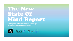 BlueSky New State of Mind report on youth mental health