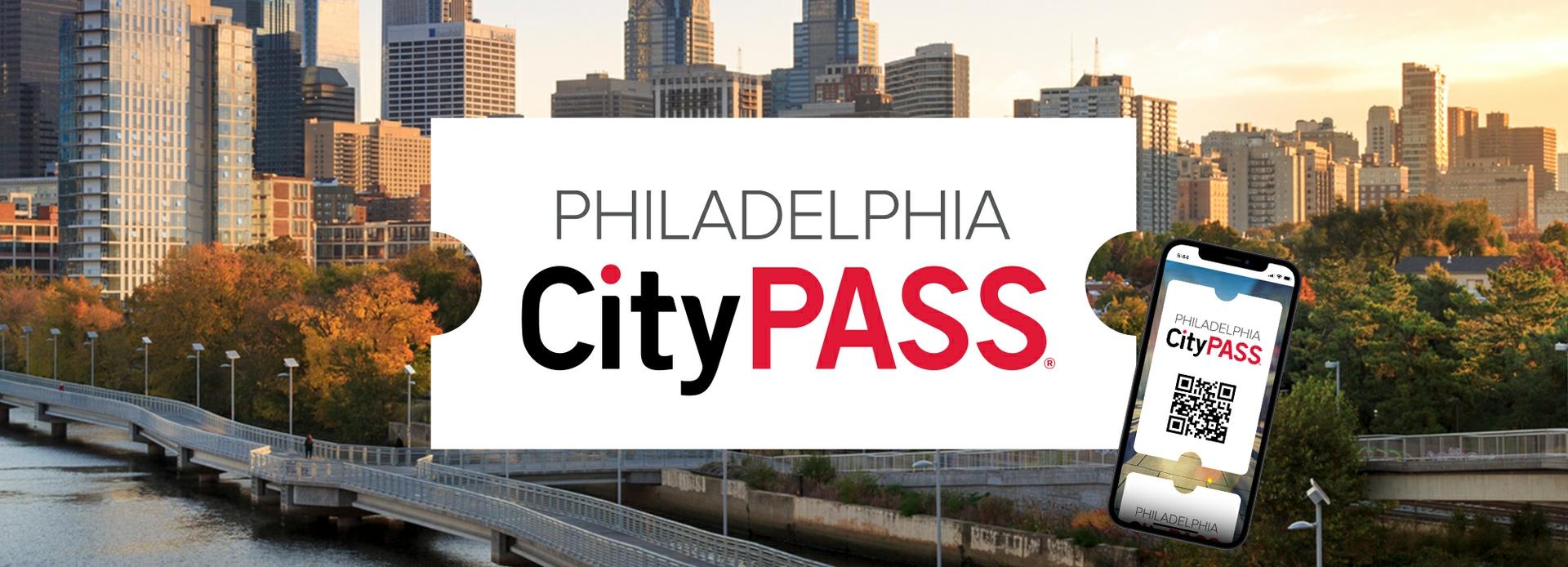 2021-2022 Philadelphia CityPASS® C3, C4, & C5