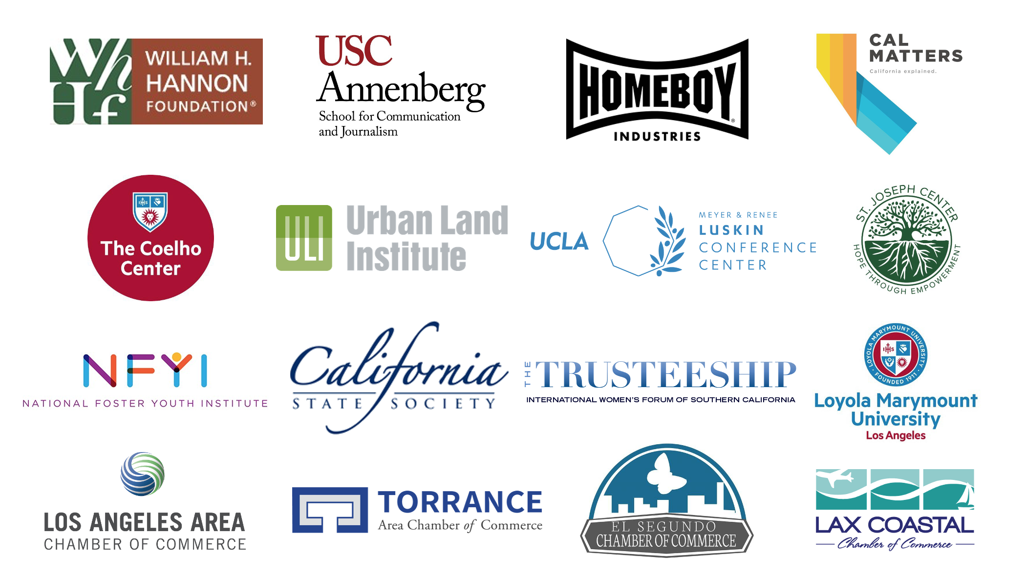William H. Hannon Foundation, USC Annenburg, Homebody Industries, Cal Matters, The Coelho Center, Urban Land Institute, UCLA Meyer and Renee Luskin Conference Center, St. Joseph Center, NFYI, California State Society, The Trusteeship, Loyola Marymount University Los Angeles, Los Angeles Area Chamber of Commerce, Torrance Area Chamber of Commerce, El Segundo Chamber of Commerse, LAX Costal Chamber of Commerce