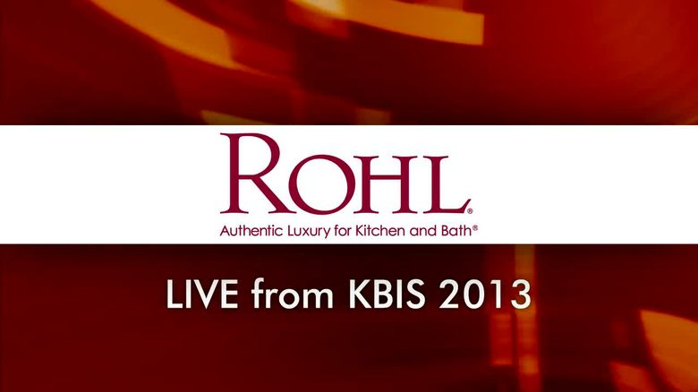 ROHL Live from KBIS 2013