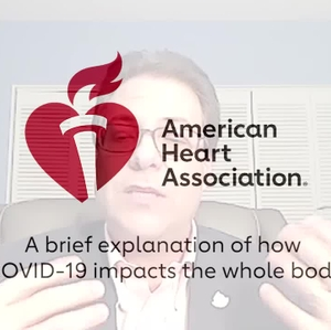 AHA Video: How COVID-19 impacts the whole body