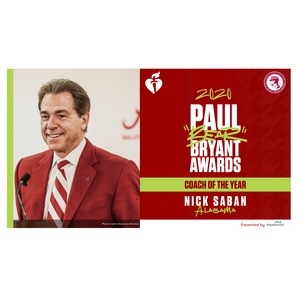 "Nick Saban is American Heart Association's Paul ""Bear"" Bryant Coach of the Year"